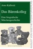 Das Bärenkolleg - Eine biografische Märchengeschichte.