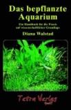 Das bepflanzte Aquarium - Ein Handbuch für die Praxis auf wissenschaftlicher Grundlage.