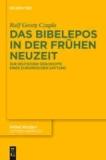 Das Bibelepos in der Frühen Neuzeit - Zur deutschen Geschichte einer europäischen Gattung.