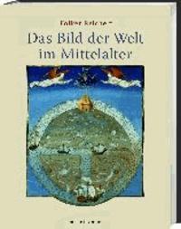 Das Bild der Welt im Mittelalter.