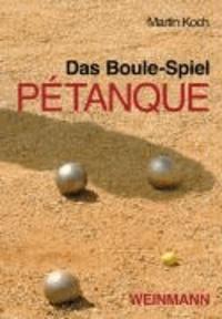 Das Boule-Spiel Pétanque - ... die Faszination der Eisenkugeln.