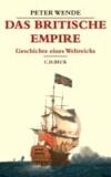 Das Britische Empire - Geschichte eines Weltreichs.