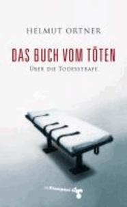 Das Buch vom Töten - Über die Todesstrafe.