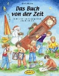 Das Buch von der Zeit - Kinder erleben und lernen spielerisch alles über die Zeit.