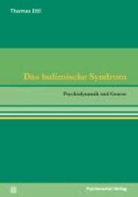 Das bulimische Syndrom - Psychodynamik und Genese.