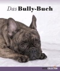 Das Bully-Buch - Französische Bulldoggen.
