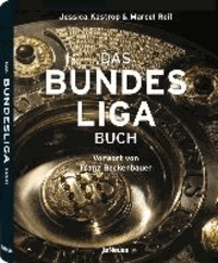 Das Bundesliga Buch - Vorwort von Franz Beckenbauer.