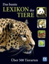 Das bunte Lexikon der Tiere - Über 500 Tierarten.