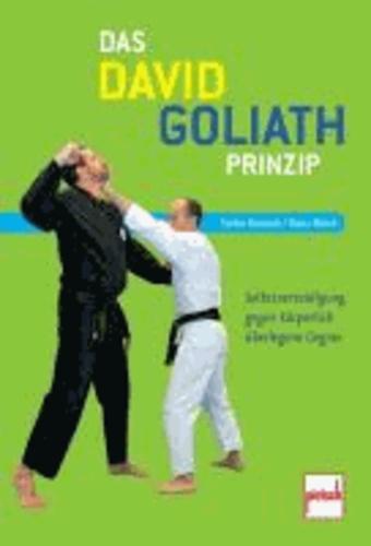 Das David-Goliath-Prinzip - Selbstverteidigung gegen körperlich überlegene Gegner.