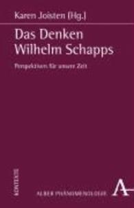 Das Denken Wilhelm Schapps - Perspektiven für unsere Zeit.