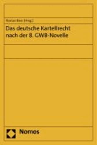 Das deutsche Kartellrecht nach der 8. GWB-Novelle.
