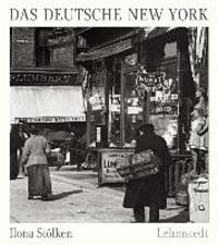 Das deutsche New York - Eine Spurensuche.