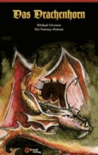 Das Drachenhorn - Fantasyroman.