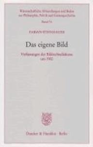 Das eigene Bild - Verfassungen der Bildrechtsdiskurse um 1900.