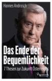 Das Ende der Bequemlichkeit - 7 Thesen zur Zukunft Österreichs.