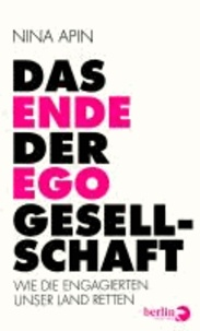 Das Ende der EGO-Gesellschaft - Wie die Engagierten unser Land retten.