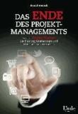 Das Ende des Projektmanagements - Wie die Digital Natives die Führung übernehmen und Unternehmen verändern.