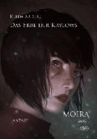 Das Erbe der Krylows - Moira Band 1.