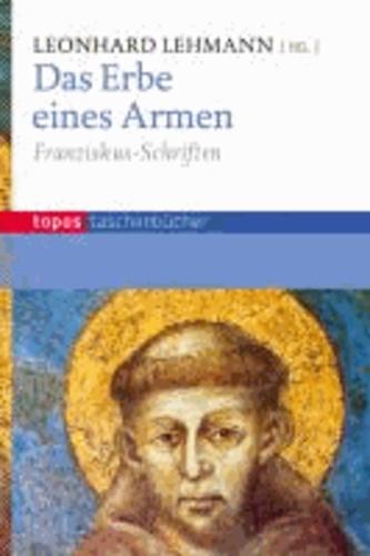 Das Erbe eines Armen - Franziskus-Schriften.