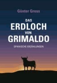 Das Erdloch von Grimaldo - Spanische Erzählungen.