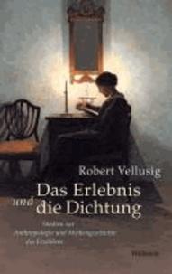 Das Erlebnis und die Dichtung - Studien zur Anthropologie und Mediengeschichte des Erzählens.