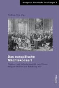 Das europäische Mächtekonzert - Friedens- und Sicherheitspolitik vom Wiener Kongress 1815 bis zum Krimkrieg 1853.