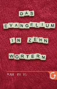 Das Evangelium in zehn Wörtern.