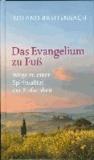 Das Evangelium zu Fuß - Wege zu einer Spiritualität der Einfachheit.