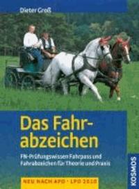 Das Fahrabzeichen - FN-Prüfungswissen Fahrpass und Fahrabzeichen für Theorie und Praxis. Neu nach APO - LPO 2010.