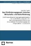 Das Filmförderungsgesetz zwischen Wirtschafts- und Kulturförderung - Eine Untersuchung der Gesetzgebungskompetenz für das Filmförderungsgesetz unter Berücksichtigung der rechtlichen und wirtschaftlichen Rahmenbedingungen der Filmproduktion in Deutschland.