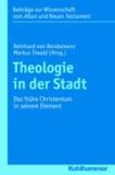 Das frühe Christentum und die Stadt - Das frühe Christentum in seinem Element.