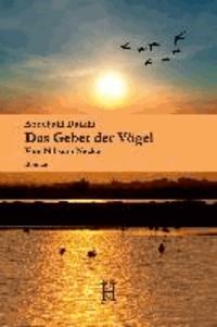 Das Gebet der Vögel - Vom Nil zum Neckar.