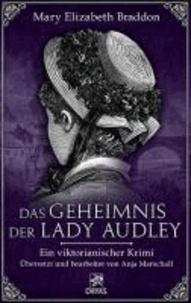 Das Geheimnis der Lady Audley - Ein viktorianischer Krimi.