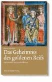 Das Geheimnis des goldenen Reifs - Ein historisch-fantastischrer Roman.