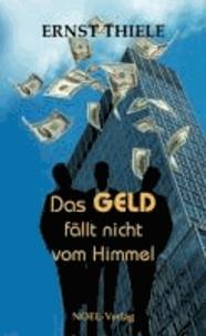 Das Geld fällt nicht vom Himmel - Aber wo kommt es denn her?.