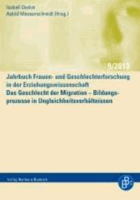 Das Geschlecht der Migration - Bildungsprozesse in Ungleichheitsverhältnissen.