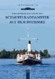Das goldene Zeitalter der Schaufelraddampfer auf dem Bodensee.