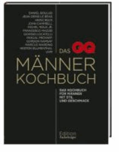 Das GQ-Männerkochbuch - Das Kochbuch für Männer mit Stil und Geschmack.