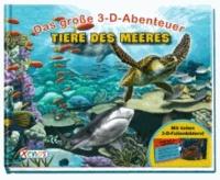 Das große 3-D-Abenteuer: Tiere des Meeres.