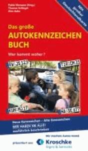 Das große Autokennzeichen Buch - Wer kommt woher?  Neue Kennzeichen - Alte Kennzeichen WIR HABEN SIE ALLE! Ausführlich beschrieben.