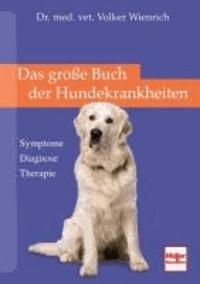 Das große Buch der Hundekrankheiten - Symptome . Diagnosen . Therapie.