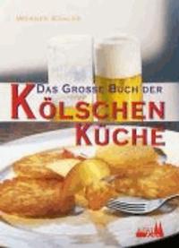 Das große Buch der kölschen Küche.