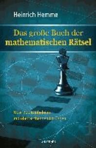 Das große Buch der mathematischen Rätsel - Über 200 Knobeleien mit überraschenden Lösungen.