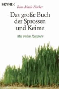 Das große Buch der Sprossen und Keime - Mit vielen Rezepten.