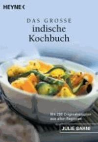 Das große indische Kochbuch - Mit 200 Originalrezepten aus allen Regionen.