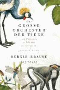 Das große Orchester der Tiere - Vom Ursprung der Musik in der Natur.