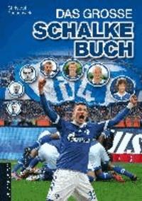 Das große Schalke-Buch.