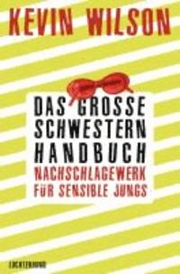 Das Große-Schwestern-Handbuch: Nachschlagewerk für sensible Jungs - Stories.
