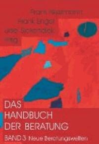 Das Handbuch der Beratung - Neue Beratungswelten: Fortschritte und Kontroversen. Band 3.