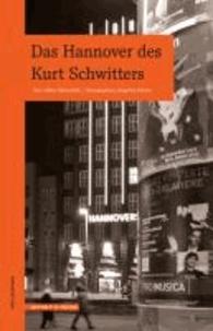 Das Hannover des Kurt Schwitters.